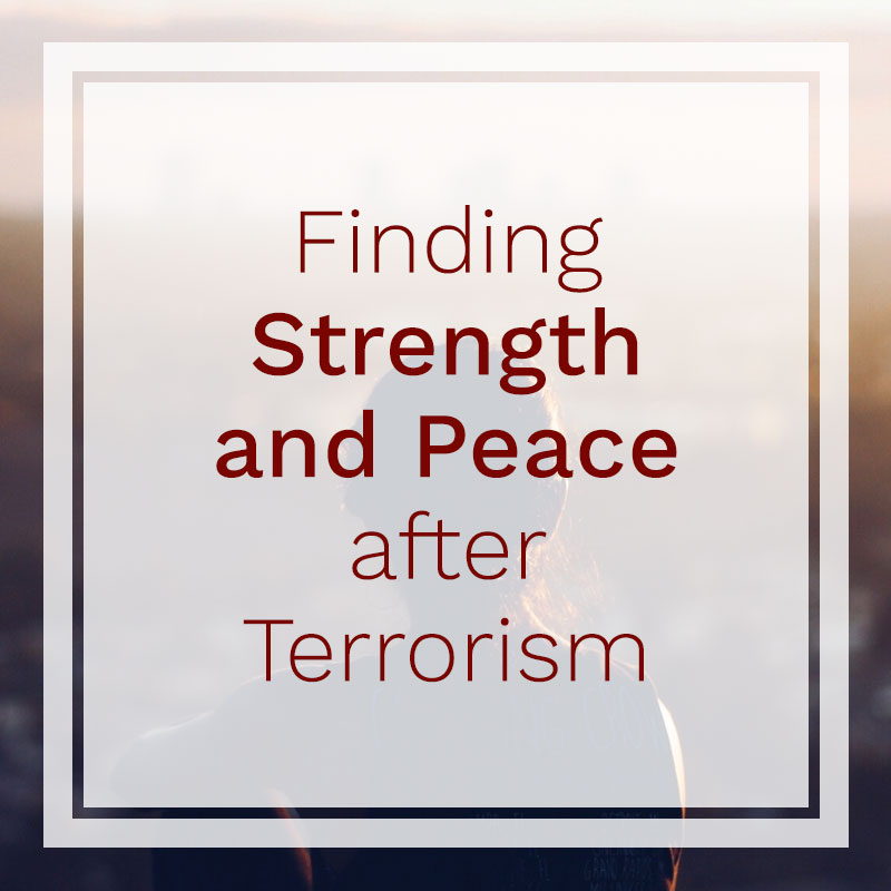 finding-stength-and-peace-after-terrorism